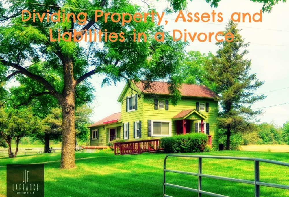 Dividing Property, Assets and Liabilities in Divorce