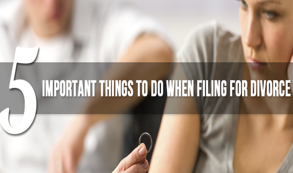 Five Important Things to do When Filing for Divorce