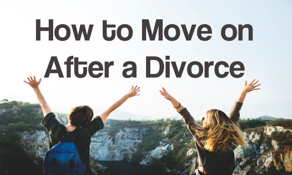 How to Move on After a Divorce