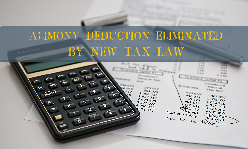 Alimony Deduction Eliminated by New Tax Law