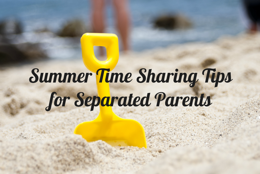 Summer Time Sharing Tips for Separated Parents